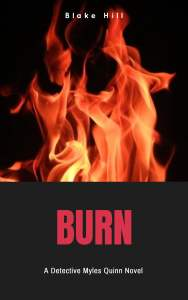 Burn - A Detective Myles Quinn Novel